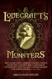 Lovecraft's Monsters ebook by Ellen Datlow, Neil Gaiman, Joe R. Lansdale