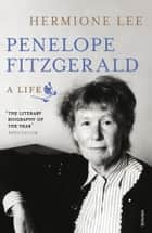 Penelope Fitzgerald - A Life ebook by Hermione Lee