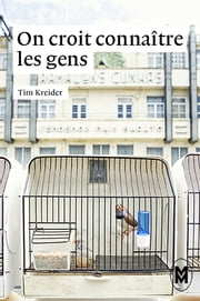 On croit connaître les gens ebook by Tim Kreider, Julie Etienne, Elodie Perrin
