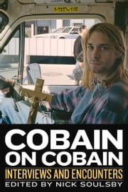 Cobain on Cobain - Interviews and Encounters ebook by Nick Soulsby