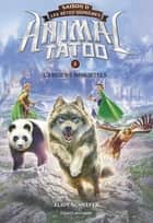 Animal Tatoo saison 2 - Les bêtes suprêmes, Tome 01 - Gardiens immortels ebook by