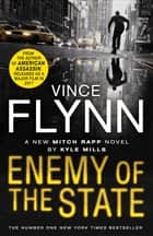 Enemy of the State ebook by Kyle Mills, Vince Flynn