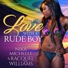 In Love with a Rude Boy audiobook by Nika Michelle, Racquel Williams, Buck 50 Productions