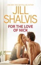 For The Love Of Nick ebook by Jill Shalvis