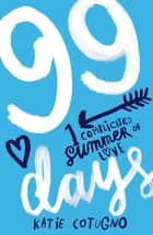 99 Days eBook by Katie Cotugno, Katie Cotugno
