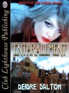 Enthrallment ebook by DEIDRE DALTON, T.L. Davison