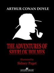 The Adventures of Sherlock Holmes (Illustrated) ebook by Arthur Conan Doyle,Arthur Conan Doyle