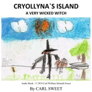 Cryollyna's Island - A Very Wicked Witch audiobook by Carl Sweet