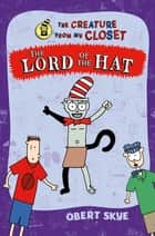 The Lord of the Hat ebook by Obert Skye, Obert Skye