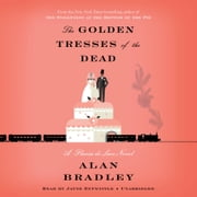 The Golden Tresses of the Dead - A Flavia de Luce Novel audiobook by Alan Bradley
