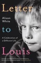 Letter to Louis ebook by Alison White