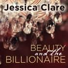 Beauty and the Billionaire livre audio by Jessica Clare