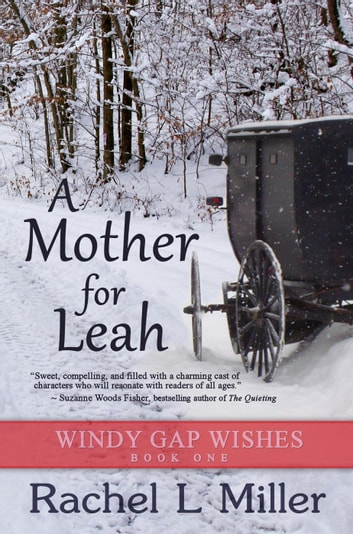 A Mother for Leah - Windy Gap Wishes, #1 ebook by Rachel L. Miller