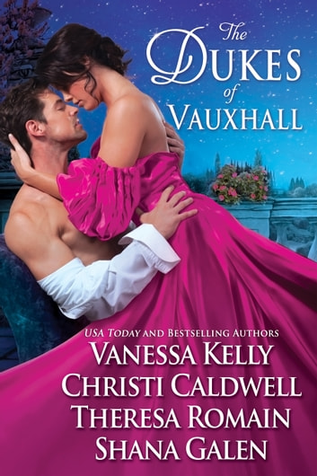 The Dukes of Vauxhall ebook by Vanessa Kelly,Christi Caldwell,Theresa Romain,Shana Galen