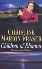 Children of Rhanna ebook by Christine Marion Fraser