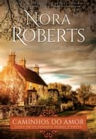 Caminhos do Amor ebook by Nora Roberts