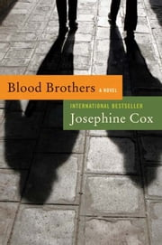 Blood Brothers - A Novel ebook by Josephine Cox