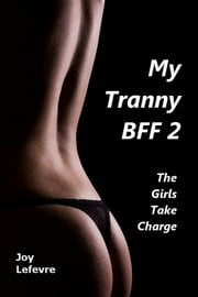My Tranny BFF 2: The girls take charge ebook by Joy Lefevre