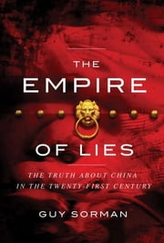 Empire of Lies - The Truth about China in the Twenty-First Century ebook by Guy Sorman