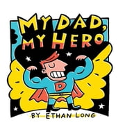 My Dad, My Hero ebook by Ethan Long