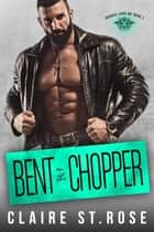 Bent on the Chopper - The Broken Lions MC, #2 ebook by Claire St. Rose