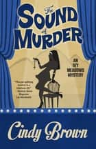 The Sound of Murder ebook by Cindy Brown