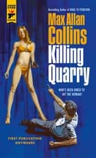 Killing Quarry ebook by Max Allan Collins