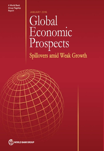 Global Economic Prospects, January 2016 ebook by WorldBank