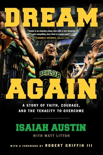 Dream Again - A Story of Faith, Courage, and the Tenacity to Overcome ebook by Isaiah Austin