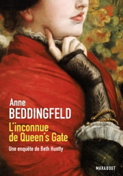 L'inconnue de Queen's Gate - Une enquête de Beth Huntly ebook by Anne Beddingfeld