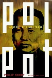 Pol Pot - Anatomy of a Nightmare ebook by Philip Short