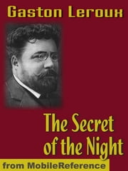 The Secret Of The Night (Mobi Classics) ebook by Gaston Leroux