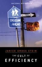 The Cult of Efficiency ebook by Janice Gross Stein