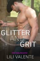 Glitter and Grit ebook by Lili Valente, Jessie Evans