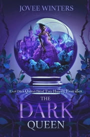 The Dark Queen - Dark Queens, #1 ebook by Jovee Winters