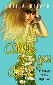 Come As You Are - Plantain, #2 ebook by Amelia Oliver