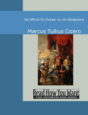 De Officiis On Duties; Or On Obligations ebook by Marcus Tullius Cicero