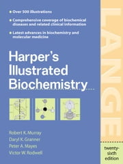 Harper's Illustrated Biochemistry ebook by Murray, Robert