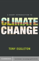 A Short Introduction to Climate Change ebook by Professor Tony Eggleton