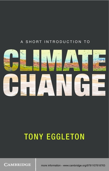 A Short Introduction to Climate Change ebook by Tony Eggleton