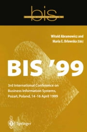 BIS '99 - 3rd International Conference on Business Information Systems, Poznan, Poland 14-16 April 1999 ebook by Witold Abramowicz,Maria E. Orlowska