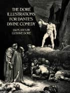 The Doré Illustrations for Dante's Divine Comedy ebook by Gustave Doré