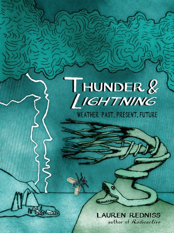 Thunder & Lightning - Weather Past, Present, Future ebook by Lauren Redniss