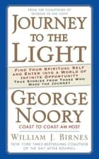 Journey to the Light ebook by George Noory,William J. Birnes