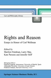 Rights and Reason - Essays in Honor of Carl Wellman ebook by Marilyn Friedman, Larry May, K. Parsons,...