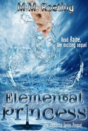 Elemental Princess - Elemental Series, #1 ebook by M.M. Roethig