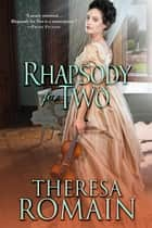 Rhapsody for Two ebook by