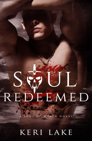 Soul Redeemed - Sons of Wrath ebook by Keri Lake