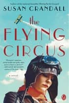 The Flying Circus ebook by Susan Crandall