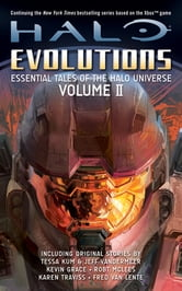 Halo: Evolutions Volume II - Essential Tales of the Halo Universe ebook by Various Various Authors